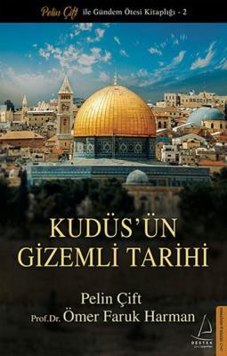 Kudüs'Ün Gizemli Tarihi - Pelin Çift