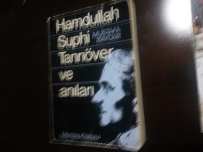 Hamdullah Suphi Tanrıöver ve anıları- Mustafa Baydar